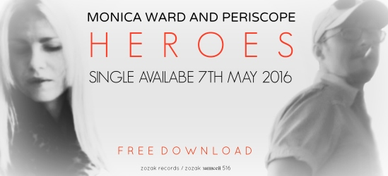MONICA WARD & PERISCOPE - HEROES